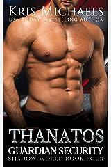 Thanatos (Guardian Security Shadow World Book 4) Kindle Edition