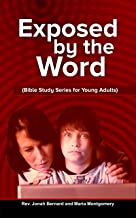 Exposed By the Word: Bible Study Series for Young Adults (The Complete Guide)