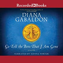 Go Tell the Bees That I Am Gone: Outlander, Book 9