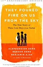 They Poured Fire on Us From the Sky: The True Story of Three Lost Boys from Sudan (English Edition)