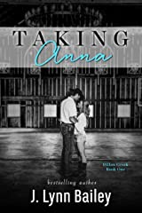 Taking Anna (The Dillon Creek Series Book 1) Kindle Edition