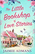 The Little Bookshop of Love Stories: A gorgeous feel good romance to escape with this summer!