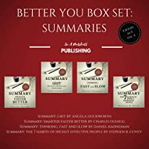 Better You Boxset: Summaries: 4 Books in 1! (Vol. 4): Summary: Grit + Summary: The Seven Habits of Highly Effective People + Summary: Smarter Faster Better + Summary: Thinking Fast and Slow