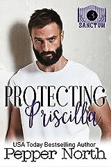 Protecting Priscilla: A SANCTUM Novel Kindle Edition