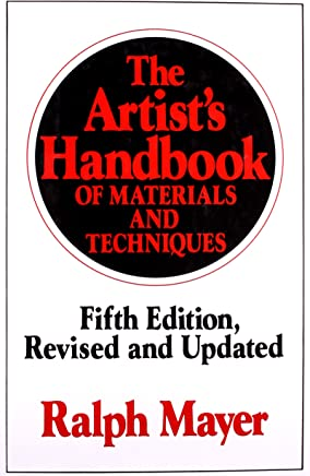 The Artists Handbook: Of Materials And Techniques