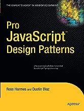 Pro JavaScript Design Patterns: The Essentials of Object-Oriented JavaScript Programming