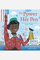 The Power of Her Pen: The Story of Groundbreaking Journalist Ethel L. Payne Kindle Edition