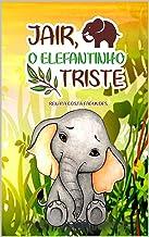 JAIR, O ELEFANTINHO TRISTE