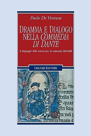 """Dramma e dialogo nella """"Commedia di Dante"""": Il linguaggio della mimesi per un resoconto dell'aldilà (Letterature Vol. 69)"""