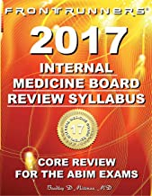 FRONTRUNNERS® Internal Medicine Board Review Syllabus 2017: Core Review for the ABIM Certification & Recertification Exams ***OUT OF PRINT, 2019 EDITION NOW AVAILABLE***