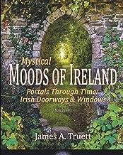 Mystical Moods of Ireland, Vol. VI: Portals Through Time: Irish Doorways & Windows (Volume 6)