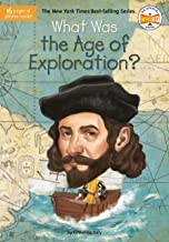 What Was the Age of Exploration? (What Was?)