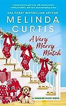 A Very Merry Match: Includes a Bonus Novella (Sunshine Valley Book 2)