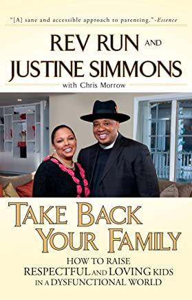 Take Back Your Family: How to Raise Respectful and Loving Kids in a Dysfunctional World