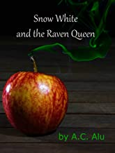 Snow White and the Raven Queen: A Dark Fairy Tale (English Edition)