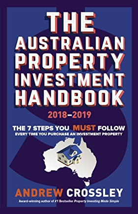 THE Australian Property Investment Handbook 2018/19: The 7 steps you must follow every time you purchase an investment property