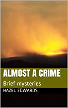 Almost a Crime: Brief mysteries