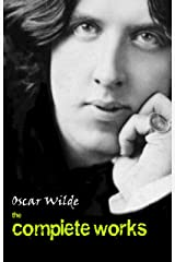 Oscar Wilde: The Complete Works (English Edition) eBook Kindle