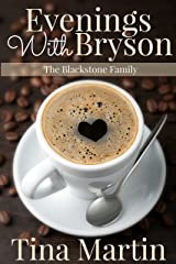 Evenings With Bryson (The Blackstone Family Book 1) Kindle Edition