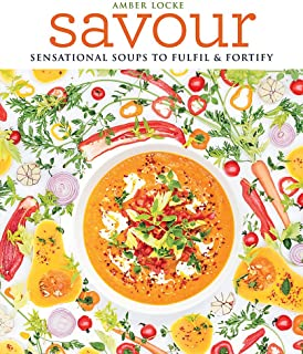 Savour: Over 100 recipes for soups, sprinkles, toppings & twists