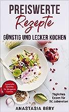 Preiswerte Rezepte: Günstig und lecker Kochen (German Edition)