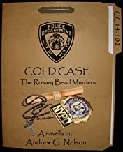 NYPD Cold Case: The Rosary Bead Murders - Case #14-102 (Det. Angelo Antonucci Book 2)