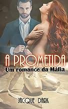A Prometida: Um Romance da Mafia (Portuguese Edition)