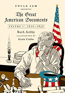 The Great American Documents: Volume I: 1620-1830