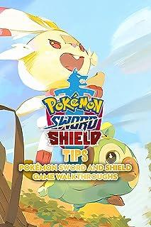 Pokémon Sword & Shield Tips: Pokémon Sword and Shield Game Walkthroughs: Game Guide Book (English Edition)