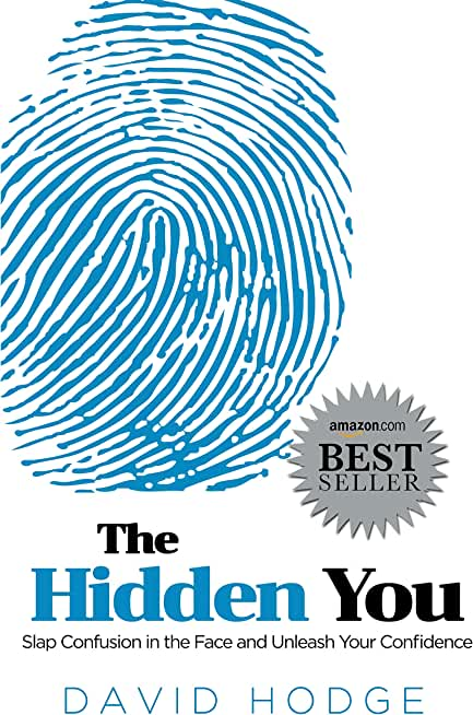 The Hidden You: Slap Confusion in the Face and Unleash Your Confidence (English Edition)