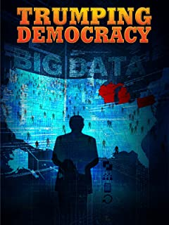 Trumping Democracy | Big Data
