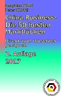 China Business - Die 50 besten Marktlücken: Die besten Ideen direkt zum Umsetzen geeignet (German Edition)