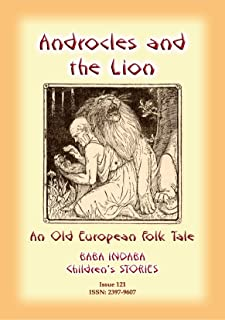 ANDROCLES AND THE LION - An Old European Children's Tale: Baba Indaba Children's Stories - Issue 121