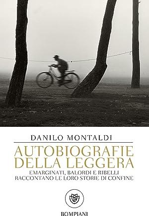 Autobiografie della leggera: Emarginati, balordi e ribelli raccontano le loro storie di confine (Tascabili. Saggi Vol. 453)