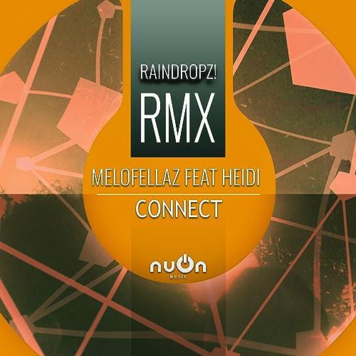 Melofellaz feat. Heidi - Connect (RainDropz! RMX)