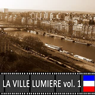 Paris: la ville lumière, Vol. 1 (Histoire française)