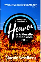 Heaven & A Morally Defensible Hell (The Heaven Trilogy) Kindle Edition