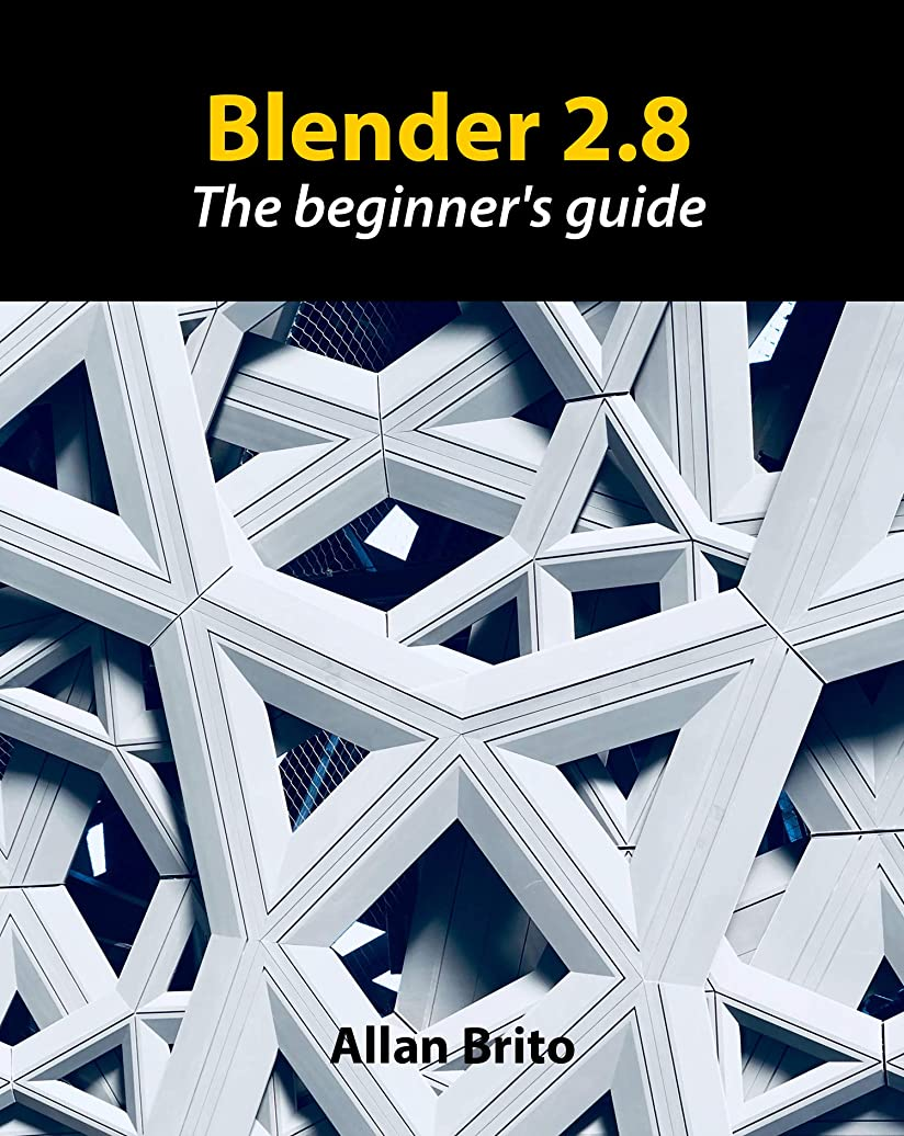 オーロック麺ファランクスBlender 2.8: The beginner's guide (English Edition)
