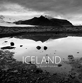 ICELAND (PDF HIGH QUALITY) photo album.: A collection of beautiful landscapes of Iceland in black and white. Photographer Roman Friptuleac 79 pages with 146 pictures.