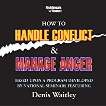 How to Handle Conflict and Manage Anger: Based upon a Program Developed by National Seminars Featuring Dennis Waitley