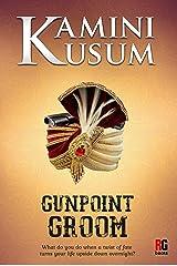 Gunpoint Groom Kindle Edition