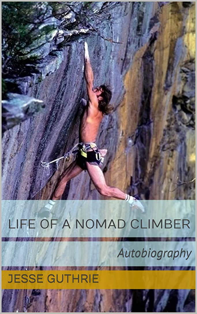 昆虫許容できる助けてLife of a Nomad Climber: Autobiography (English Edition)