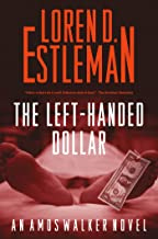 The Left-handed Dollar: An Amos Walker Novel (Amos Walker Novels Book 20)