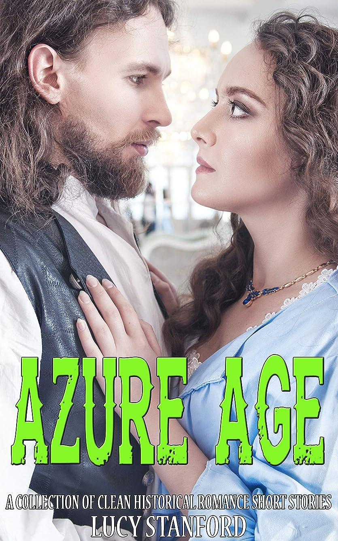 代わって発見する領事館Azure Age: A Collection of Clean Historical Romance Short Stories (English Edition)