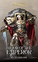 Blood Of The Emperor (The Horus Heresy Primarchs)