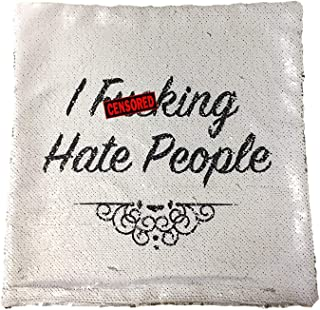 MOCOFO Glitter I Fking Hate People Funny Rude Offensive Gag Gift Fidget Toy Sequin Pillow Cover Silver Sparkling Flip Mermaid Magic Reversible Color Changing Decorative Shams Dorm Girl Boy16x16Inch