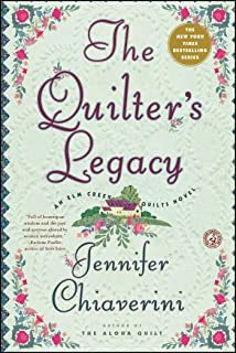 The Quilter's Legacy: An Elm Creek Quilts Novel (The Elm Creek Quilts Book 5)
