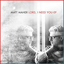 Lord, I Need You - EP
