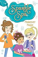 Makeover Magic (Sparkle Spa Book 3) Kindle Edition