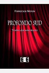 Profondo Sud: Storie dal profondo Sud americano per capire la lotta dei neri per la conquista dei diritti civili - Teatro documentario (Fuoridallequinte Vol. 4) (Italian Edition) Kindle Edition